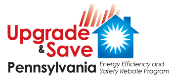 Upgrade & Save Pennsylvania - Energy Efficiency and Safety Rebate Program
